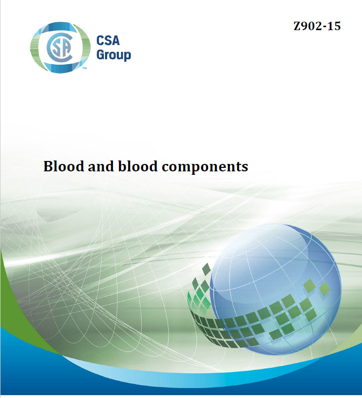 CSA (Canadian Standards Association) Z902-15 Blood and Blood Components. Canadian Standards Association, 2015