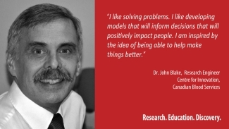 Poster of Dr. John Blake smiling on the left side and on the right side is a quote reading 'I like solving problems. I like developing models that will inform decisions that will positively impact people. I am inspired by the idea of being able to help make things better.' on red background with white writing.