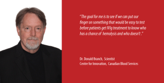 Dr. Donald Branch is a Scientist with Canadian Blood Services' Centre for Innovation. His lab is located at 67 College Street in Toronto.