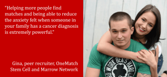 Gina, peer recruiter, OneMatch  Stem Cell and Marrow Network