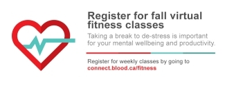 Graphic of virtual fitness classes with a heart rate icon. Sign up now by going to connect.blood.ca/fitness